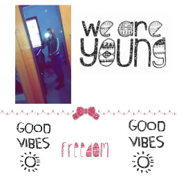 goodsvibes freedom weareyoung cute viewthis